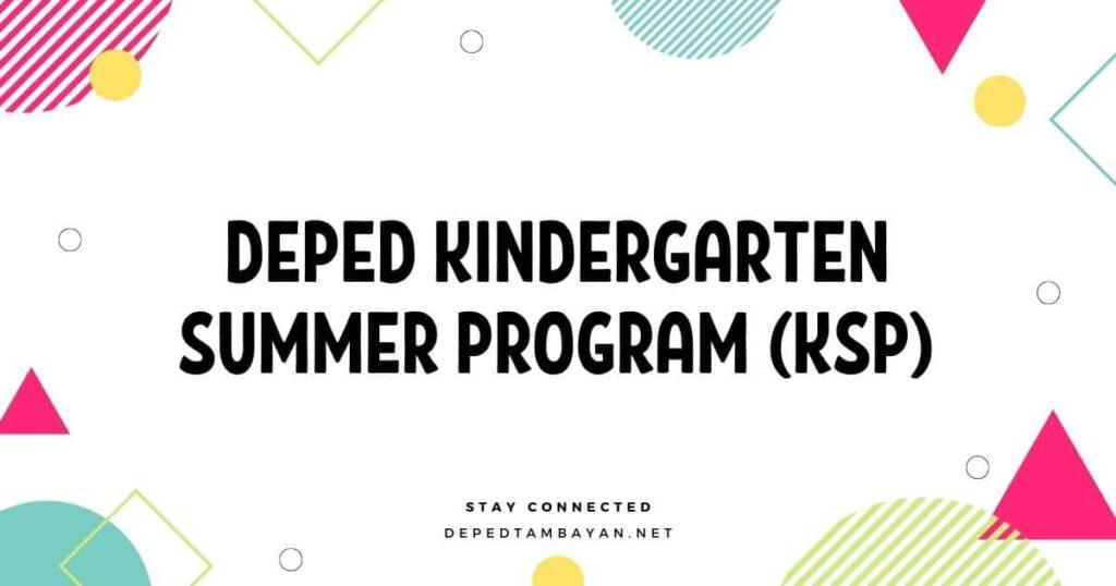 DepEd Kindergarten Summer Program (KSP)