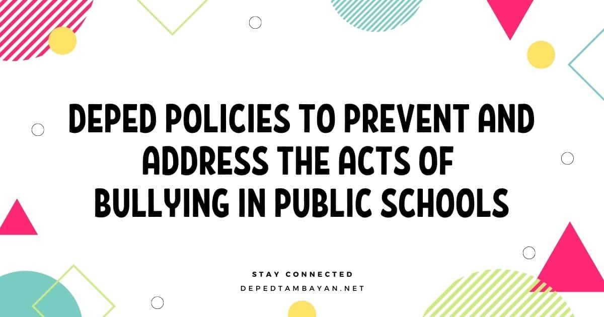 DepEd Policies to Prevent and Address the Acts of Bullying in Public Schools
