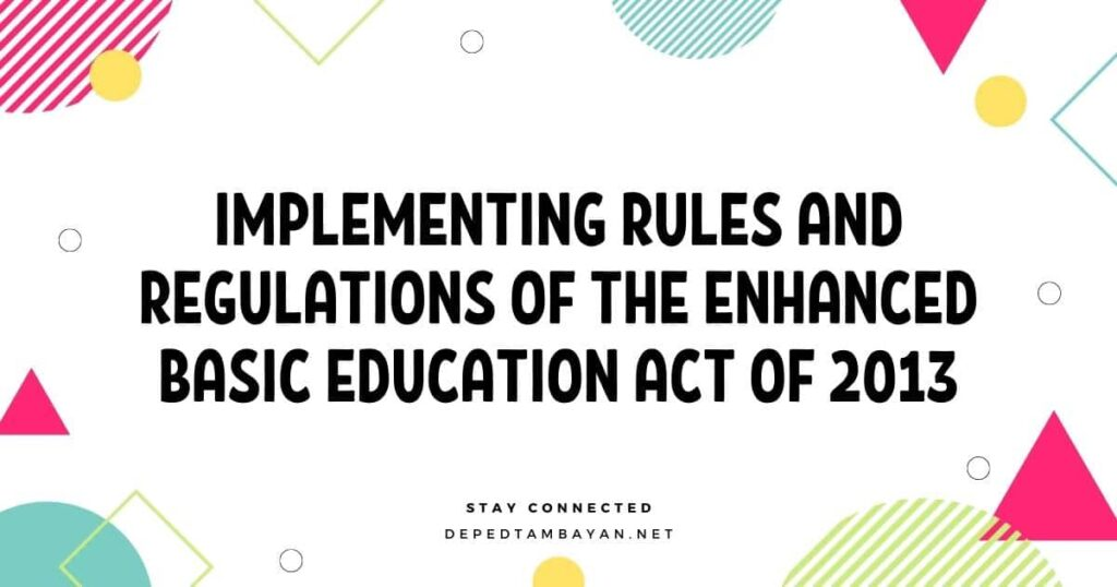 Implementing Rules and Regulations of the Enhanced Basic Education Act of 2013