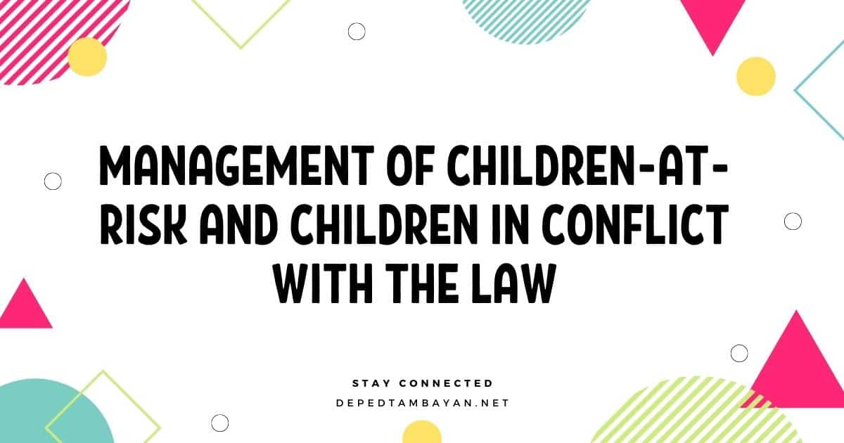 Management of Children-At-Risk and Children in Conflict with the Law