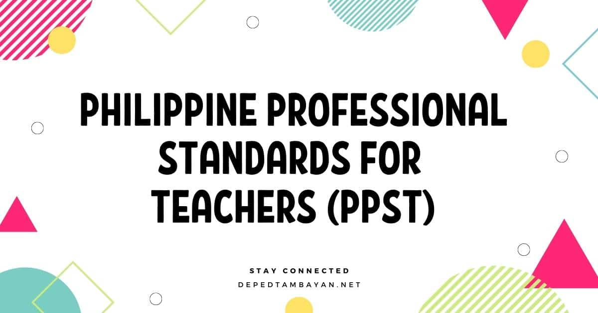 Philippine Professional Standards for Teachers (PPST)