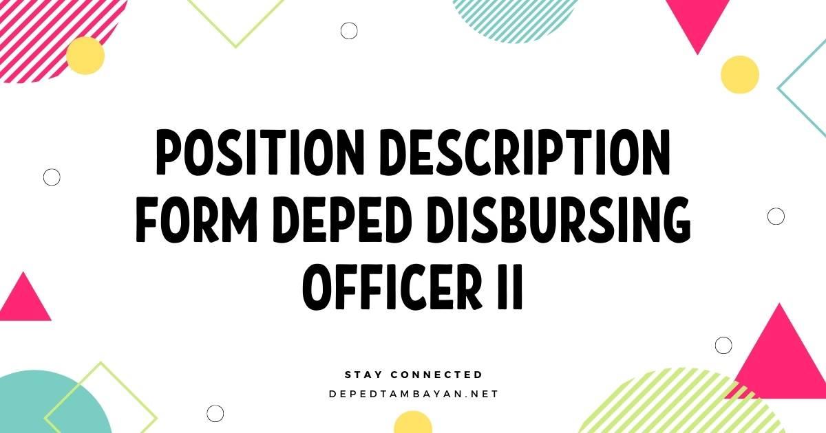 Position Description Form DepEd Disbursing Officer II