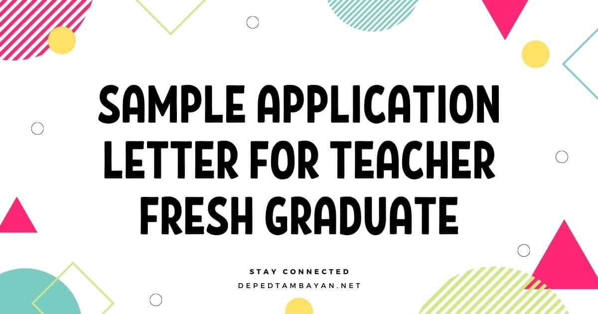 Sample Application Letter for Teacher Fresh Graduate