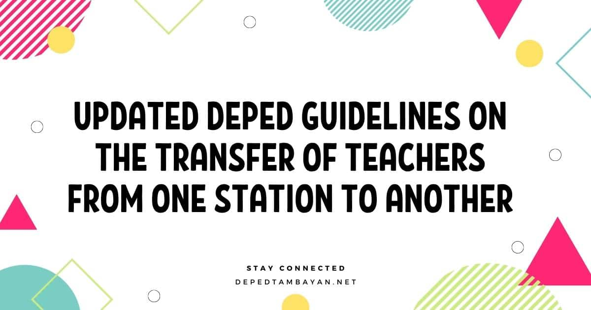 Updated DepEd Guidelines on the Transfer of Teachers from One Station to Another