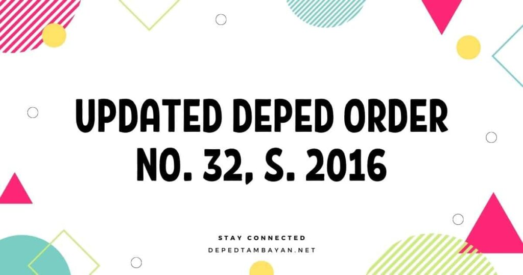 Updated DepEd Order No. 32, s. 2016
