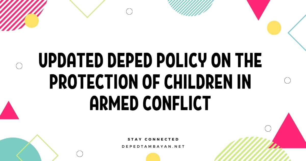 Updated DepEd Policy on the Protection of Children in Armed Conflict